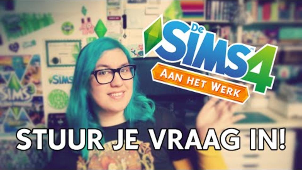 De Sims 4: Aan het Werk - Stuur je vraag in!